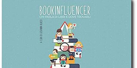 Bookinfluencer. Chi parla di libri e dove trovarli biglietti