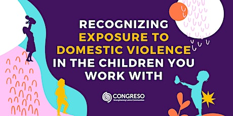 Recognizing Exposure to Domestic Violence in the Children You Work With tickets