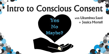 Introduction to Conscious Consent tickets