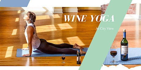 Wine Yoga at City View tickets