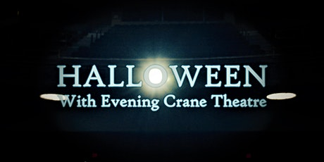 Halloween with The Evening Crane Theatre tickets