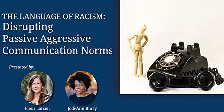 The Language of Racism: Disrupting Passive Aggressive Communication Norms tickets
