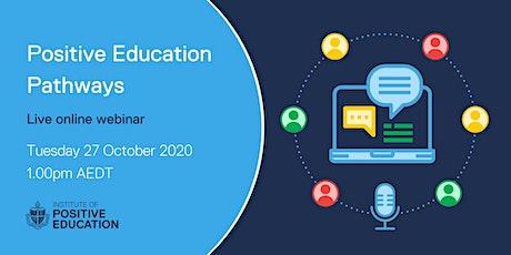 Positive Education Pathways Webinar (27 October 2020) tickets