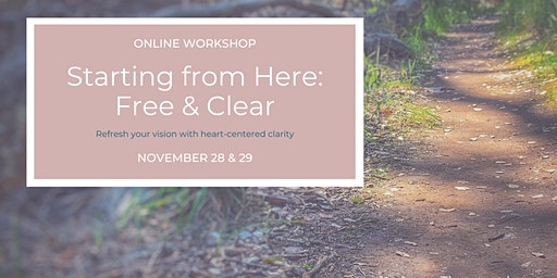 Starting From Here: Free & Clear Workshop