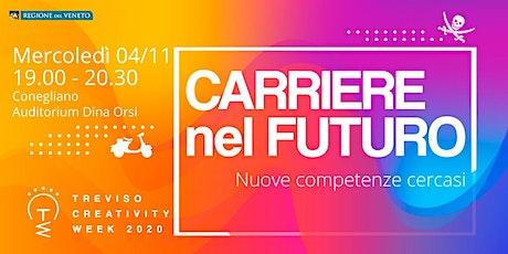 CARRIERE NEL FUTURO: nuove competenze cercasi biglietti