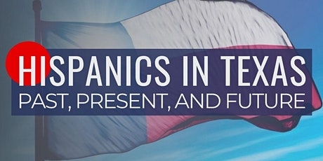 Hispanics in Texas: Past, Present, and Future tickets