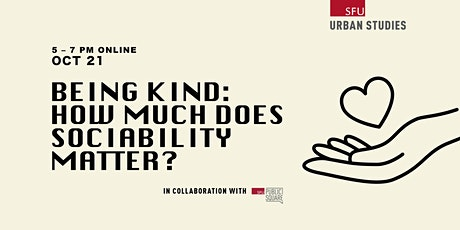 BEING KIND: HOW MUCH DOES SOCIABILITY MATTER? tickets