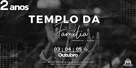 2 anos Templo da Família- 2º DIA - MISS. NÁDIA (CONVIDADOS) ingressos
