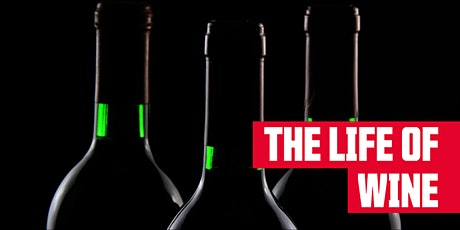 The Life of Wine tickets