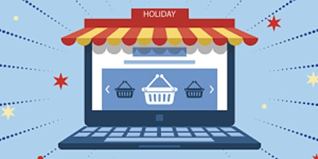Sell Online This Holiday Season with E-Commerce Tools tickets