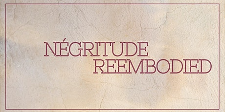 Négritude Reembodied - Black History Month exhibition tickets