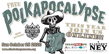 POLKAPOCALYPSE 2020! ONLINE! tickets