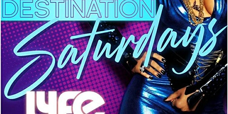 ATLAFTERDARK PRESENTS Destination Saturdays @ LYFE ATL tickets