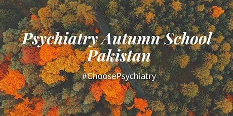 Psychiatry Autumn School - Pakistan tickets