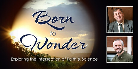 Born to Wonder: Exploring the Intersection of Faith and Science tickets