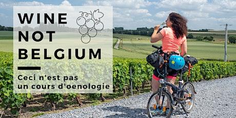 Wine not Belgium, ceci n'est pas un cours d'œnologie tickets