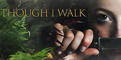 Though I Walk Film tickets