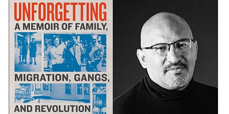 Unforgetting: A Memoir of Family, Migration, Gangs and Revolution, on Zoom tickets