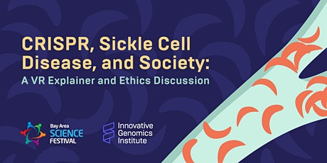 CRISPR, Sickle Cell Disease, & Society: A VR Explainer & Ethics Discussion tickets