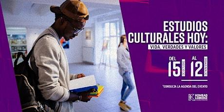 Ciclo de Conversatorios Estudios Culturales Hoy: Vida, Verdades y Valores entradas