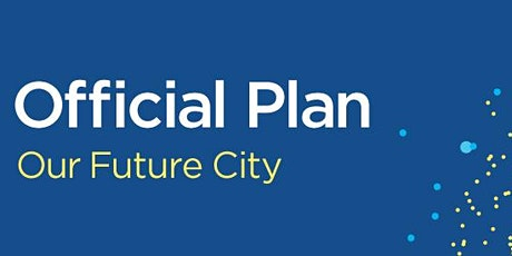 Official Plan Review - Virtual Community Meeting #1 tickets