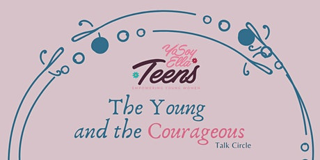 The Young & Courageous Talk Circle tickets