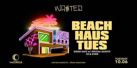 Wasted Presents: Beach Haus Tues [18 & OVER] tickets