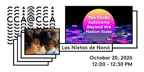 Las Nietas de Nonó | The Circle: Autonomy Beyond the Nation-State tickets