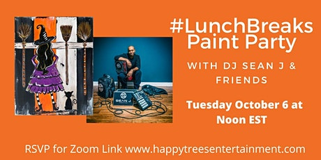 #LunchBreaks Virtual Paint Party with DJ Sean J & Friends tickets