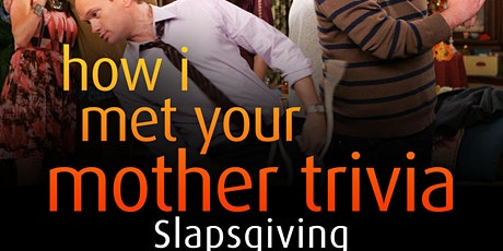How I Met Your Mother Trivia - Slapsgiving Live-Stream tickets