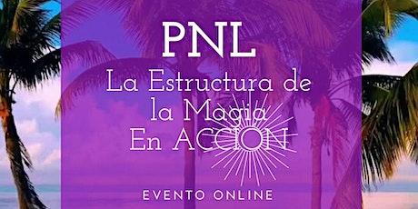 """PNL """" La Estructura de la Magia EN ACCIÓN"""" entradas"""
