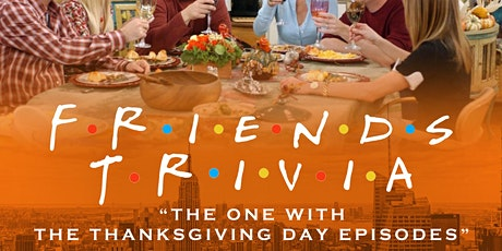 "Friends Trivia ""The One with the Thanksgiving Episodes"" Live-Stream tickets"