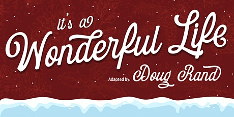 It's a Wonderful Life Adapted by Doug Rand tickets