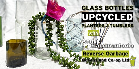 SOLD OUT Glass Bottles UPCYCLED - Planters & Tumblers Eco Art Worskhop tickets