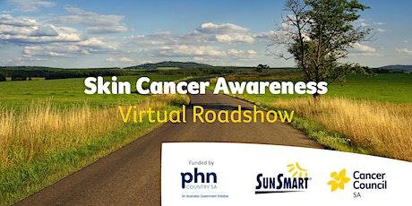 Skin Cancer Awareness Virtual Roadshow tickets