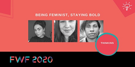 Being Feminist, Staying Bold tickets