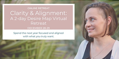 Clarity & Alignment: A Pre-New Year's Virtual 2-Day Retreat tickets