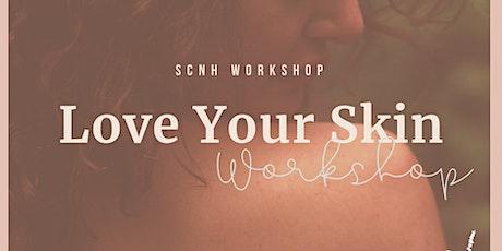 Love Your Skin Workshop tickets