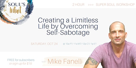 Creating a Limitless Life by Overcoming Self-Sabotage tickets
