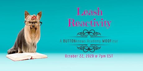 Leash Reactivity - The Woofinar tickets