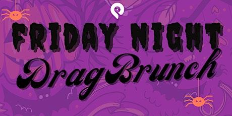 Friday Night Drag Brunch tickets