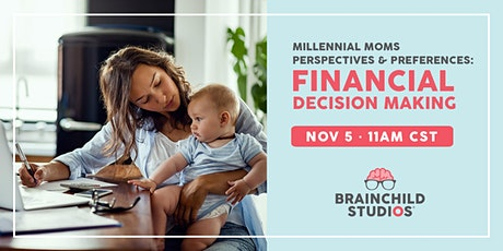 Millennial Mom Preferences and Perspectives on Financial Decision Making tickets