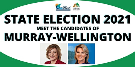 State Election 2021 - Meet the Murray Wellington Candidates tickets