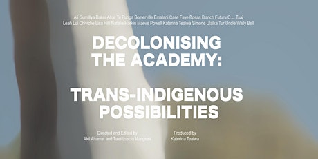 Decolonising the Academy: Trans-Indigenous Possibilities Film Launch tickets