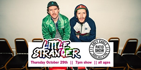 PATIO SHOW: Little Stranger tickets