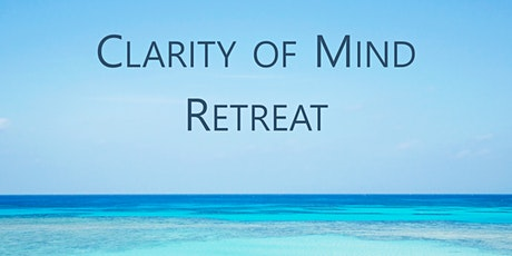 Clarity of Mind - A Weekend Retreat tickets