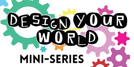 Design Your World Mini-Series Home Edition tickets