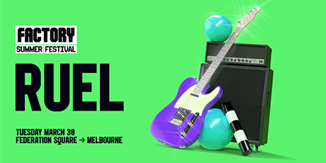 Ruel [Melbourne] | Factory Summer Festival tickets