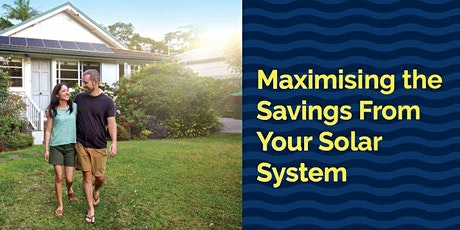 Maximising the Savings from your Solar - Webinar - Northern Beaches Council tickets
