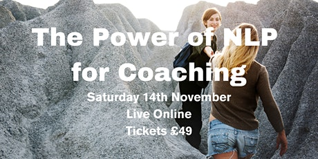 The Power of NLP for Coaching - Award Winning Training tickets